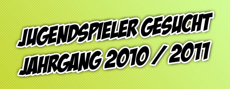 Jahrgang 2010/2011 gesucht...